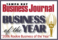 Tampa Bay Business Journal - Business of the Year - 2006 Rookie Business of the Year